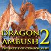 Dragon Ambush 2