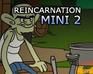 Reincarnation:  A Hillbil…